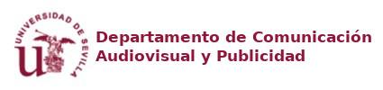 Departemento de Comunicación Audiovisual y Publicidad – Universidad de Sevilla